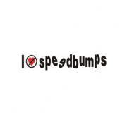Sticker I Dont Like Speed Bumps (v1)